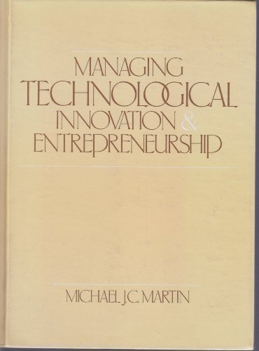 MANAGING TECHNOLOGICAL INNOVATION AND ENTREPRENEURSHIP