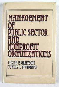Management of Public Sector and Nonprofit Organizations: Grayson, Leslie E.,