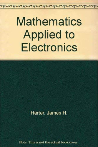 9780835942836: Mathematics Applied to Electronics