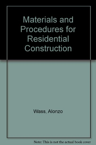 9780835942843: Materials and Procedures for Residential Construction