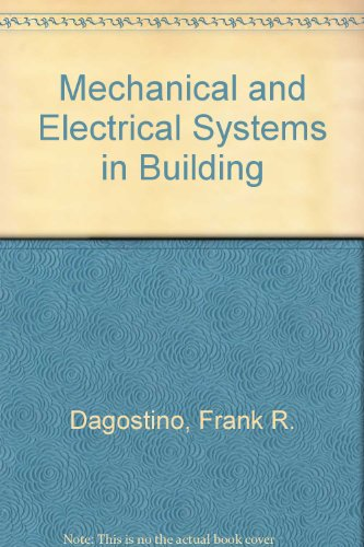 Mechanical and Electrical Systems in Building: Dagostino, Frank R.