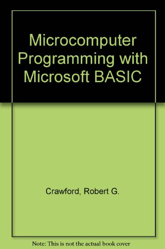 Microcomputer Programming with Microsoft BASIC.
