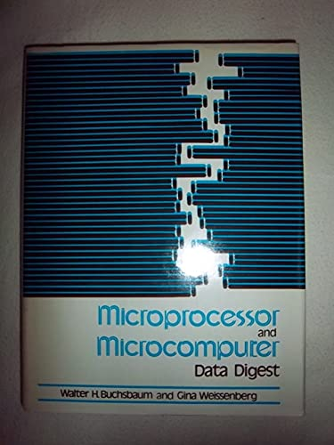 Microprocessor and microcomputer data digest (9780835943819) by Walter H Buchsbaum