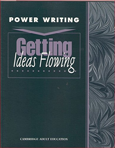 Getting Ideas Flowing (Power Writing: Level 5-8): Education, Cambridge Adult