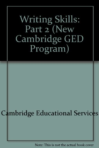 Writing Skills: Part 2 (New Cambridge GED Program): Cambridge Educational Services