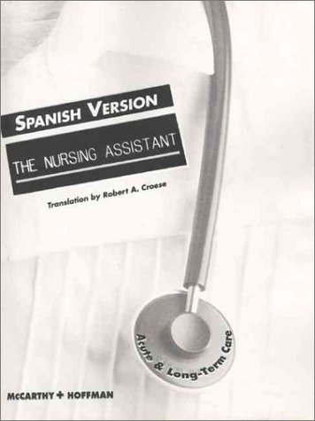 9780835949200: The Nursing Assistant: Acute and Long Term Care (Spanish Version)