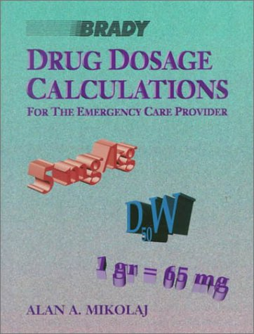 9780835949941: Drug Dosage Calculations for the Emergency Care Provider