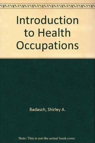 Introduction to Health Occupations (0835950549) by Shirley A. Badasch; Doreen S. Chesebro