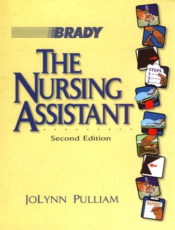 The Nursing Assistant: Acute and Long-Term Care: JoLynn Pulliam