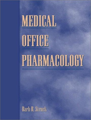 Medical Office Pharmacology: Barb R. Struck