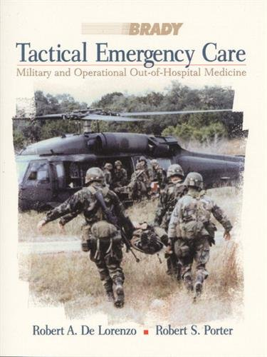 9780835953252: Tactical Emergency Care: Military and Operational Out-of-Hospital Medicine