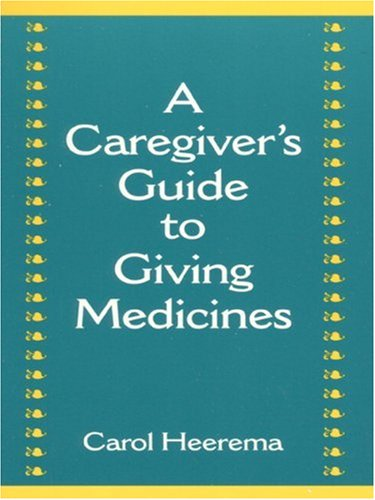 9780835953887: Caregiver's Guide to Giving Medicines