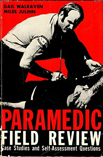 9780835954471: Paramedic Field Review: Case Studies and Self Assessment Questions