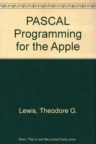 PASCAL Programming for the Apple (A RewardBook): T. G. Lewis