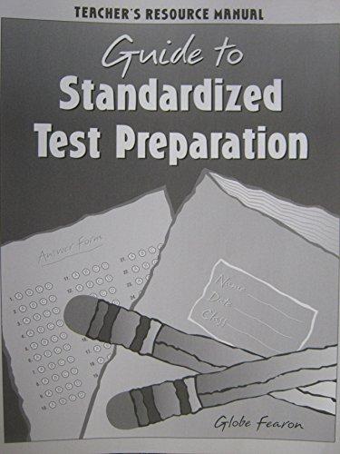 Guide to Standardized Test Preparation Teacher's Resource: Globe Fearon
