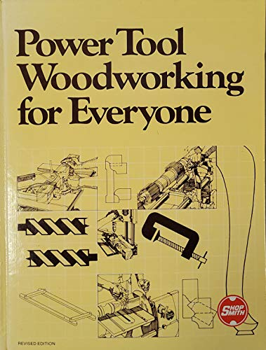 Power Tool Woodworking for Everyone: R. J. Decristoforo