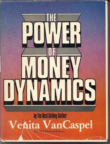 The Power of Money Dynamics: VanCaspel, Venita