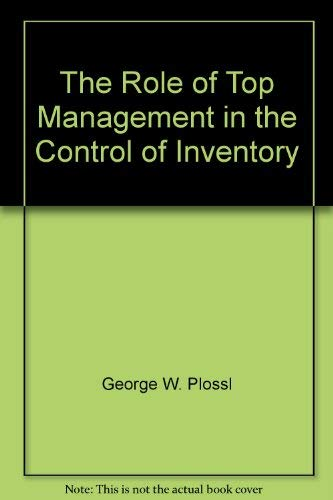 9780835966979: The Role of Top Management in the Control of Inventory