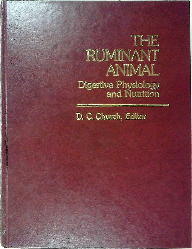 The Ruminant Animal: Digestive Physiology and Nutrition