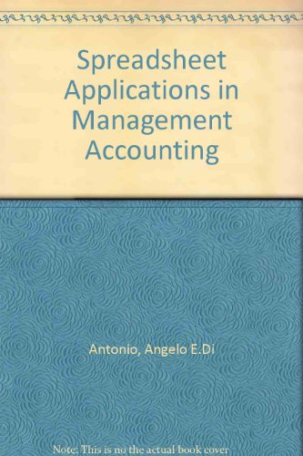 Spreadsheet Applications in Management Accounting: Angelo E.Di Antonio
