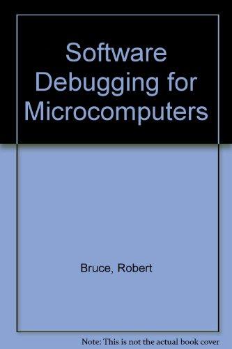 Software Debugging for Microcomputers: Robert Bruce