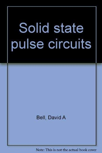 9780835970587: Solid state pulse circuits