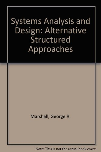 9780835974455: Systems Analysis and Design: Alternative Structured Approaches