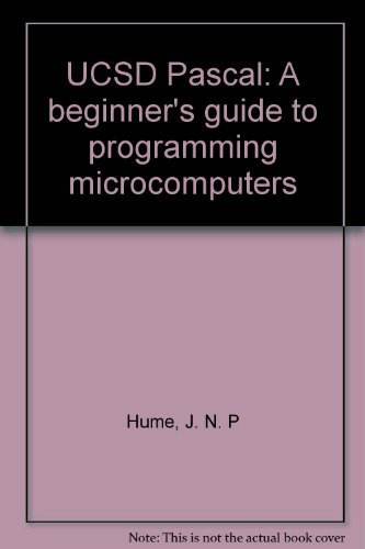 9780835979153: UCSD Pascal: A beginner's guide to programming microcomputers