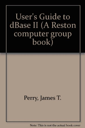 A user's guide to dBASE II: Perry, James T