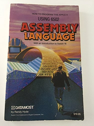 9780835981514: Using 6502 Assembly Language: How Anyone Can Programme the Apple II