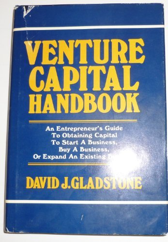 Venture Capital Handbook: An Entrepreneur's Guide to Obtaining Capital to Start a Business Buy a ...