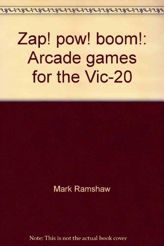 9780835995382: Zap! pow! boom!: Arcade games for the Vic-20