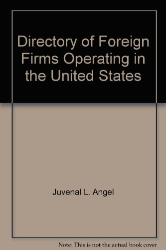 Directory of Foreign Firms Operating in U. S.: Juvenal L. Angel