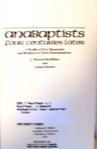 Anabaptists Four Centuries Later: A Profile of Five Mennonite and Brethren in Christ Denominations.