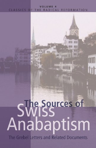 9780836112511: The Sources of Swiss Anabaptism: The Grebel Letters and Related Documents (Classics of the Radical Reformation)