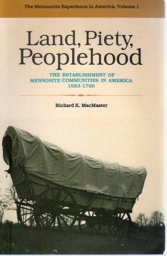 Land, Piety, Peoplehood: The Establishment of Mennonite: Richard K. MacMaster