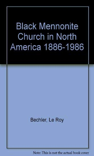 9780836112870: Black Mennonite Church in North America 1886-1986