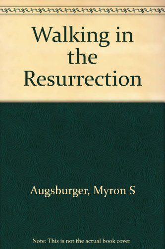 Walking in the Resurrection (0836113330) by Myron S Augsburger