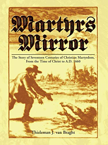 The Bloody Theater or Martyrs Mirror of: Van Braght, Thieleman