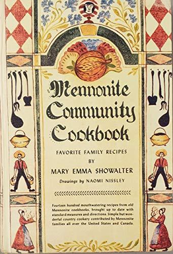 Mennonite Community Cookbook: Favorite Family Recipes: Mary Emma Showalter