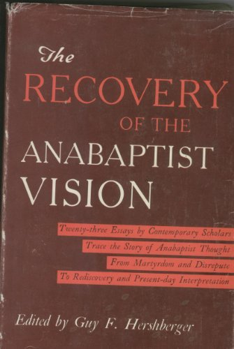 9780836114218: Recovery of the Anabaptist Vision a Sixtieth Anniversary Tribute to Harold S. bender,The