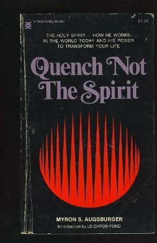 Quench not the spirit: Myron S Augsburger