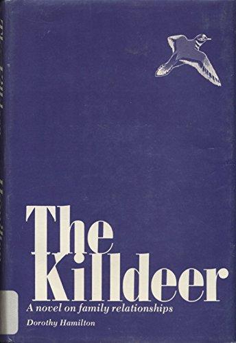 The Killdeer: a Novel of Family Relationships: Hamilton, Dorothy