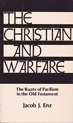 9780836116847: The Christian and Warfare; The Roots of Pacifism in the Old Testament (Christian Peace Shelf Series, 3)