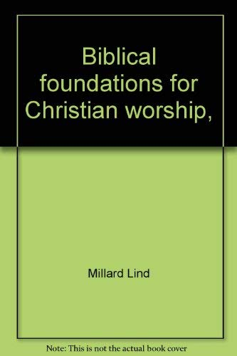 9780836117011: Biblical foundations for Christian worship,