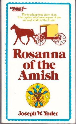 Rosanna of the Amish: Yoder, Joseph Warren