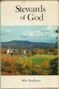 Stewards of God: Kauffman, Milo