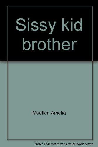 9780836117530: Sissy kid brother
