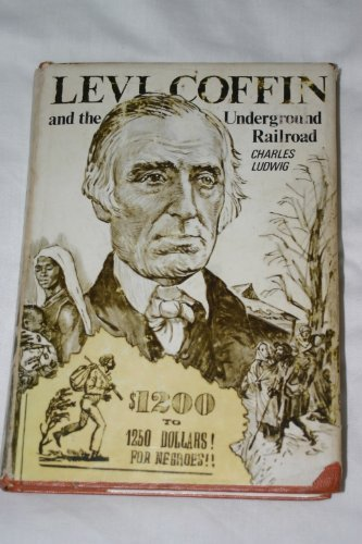 9780836117707: Levi Coffin and the Underground Railroad