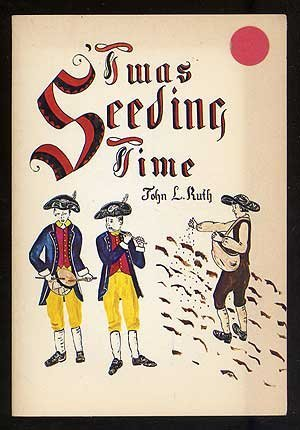 'Twas Seeding Time: A Mennonite View of the American Revolution (0836118006) by Ruth, John L.